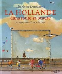 Charlotte Dematons - La Hollande dans toute sa beauté - Un voyage avec l'Ecole de La Haye.