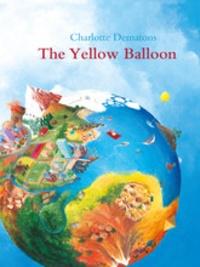 Charlotte Dematons - The yellow balloon.