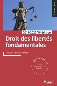 Charlotte Denizeau - Droit des libertés fondamentales 2019/2020 - Tout le cours à jour des dernières réformes.