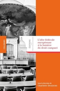 Téléchargement gratuit de livres pdf ebooks L'idée fédérale européenne à la lumière du droit comparé par Charlotte Denizeau en francais 9782376510192