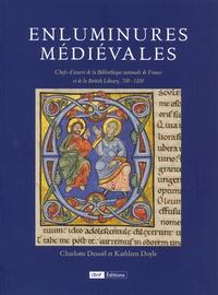 Charlotte Denoël et Kathleen Doyle - Enluminures médiévales - Chefs-d'oeuvre de la Bibliothèque nationale de France et de la British Library, 700-1200.