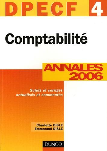 Charlotte Disle et Emmanuel Disle - Comptabilité DPECF 4 - Annales 2006, corrigés commentés.