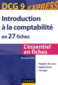 Charlotte Disle - Introduction à la comptabilité en 27 fiches - DCG 9.