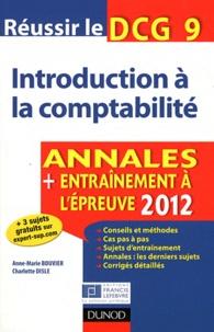 Charlotte Disle et Anne-Marie Bouvier - Réussir le DCG 9 Introduction à la comptabilité - Annales + entraînement à l'épreuve.