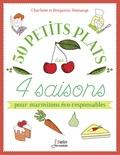 Charlotte Domange et Benjamin Domange - 50 petits plats des 4 saisons pour marmitons éco-responsables.
