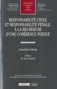 Responsabilité civile et responsabilité pénale - A la recherche dune cohérence perdue.pdf