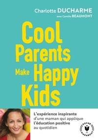 Charlotte Ducharme - Cool parents make happy kids.