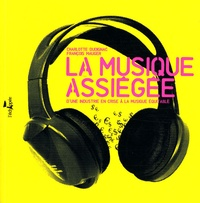 Rhonealpesinfo.fr La Musique assiégée - D'une industrie en crise à la musique équitable Image