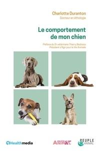Charlotte Duranton - Le comportement de mon chien.