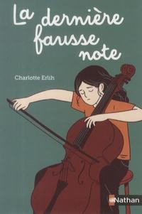 Charlotte Erlih - La dernière fausse note.