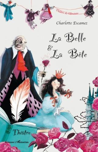 Charlotte Escamez - La Belle et la Bête.