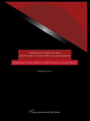 Charlotte Estrade - Poétique de la distorsion dans Self-Portrait in a Convex Mirror de John Ashbery.
