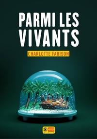 Charlotte Farison - Parmi les vivants.
