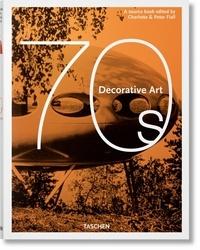 Charlotte Fiell et Peter Fiell - Decorative Art 70s.
