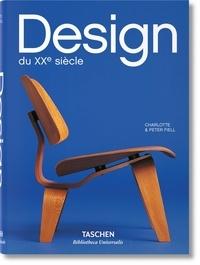 Charlotte Fiell et Peter Fiell - Design du XXe siecle.