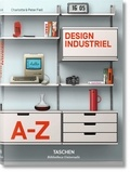 Charlotte Fiell et Peter Fiell - Design industriel A-Z.
