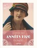 Charlotte Fiell et Emmanuelle Dirix - La mode des années 1920 en images.