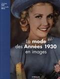 Charlotte Fiell et Emmanuelle Dirix - La mode des années 1930 en images.
