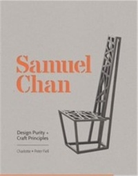 Charlotte Fiell - Samuel Chan design purity and craft principles.