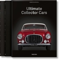 Charlotte Fiell et Peter Fiell - Ultimate Collector Cars - Volume 1, 1900-1950s ; Volume 2, 1960-2000s.