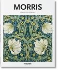 Charlotte Fiell et Peter Fiell - William Morris 1834-1896 - Une vie consacrée à l'art.