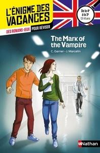 Charlotte Garner et Jacques Marcelin - The Mark of the Vampire - De la 4e à la 3e.