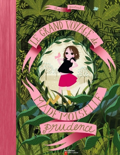 Charlotte Gastaut - Le grand voyage de mademoiselle Prudence.