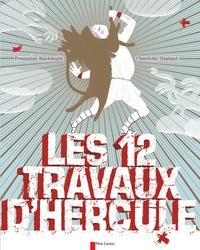 Charlotte Gastaut et Françoise Rachmuhl - Les douze travaux d'Hercule.