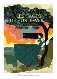Charlotte Gastaut et Emily Brontë - Les Hauts de Hurle-Vent.