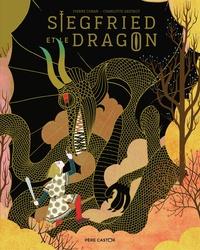 Charlotte Gastaut et Pierre Coran - Siegfried et le dragon.