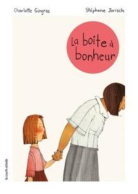 Charlotte Gingras et Stéphane Jorisch - La boîte à bonheur.