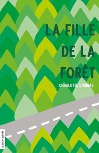 Charlotte Gingras - La fille de la forêt.