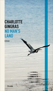 Charlotte Gingras - No man's land.