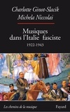 Charlotte Ginot-Slacik et Michela Niccolai - Musiques dans l'Italie fasciste - 1922-1943.