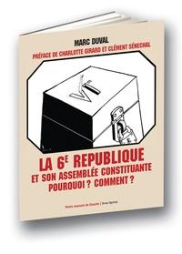Charlotte Girard et Clément Sénéchal - La 6e République et son assemblée constituante - Pourquoi ? Comment ?.