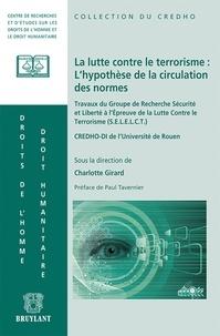 Charlotte Girard - La lutte contre le terrorisme : l'hypothèse de la circulation des normes.