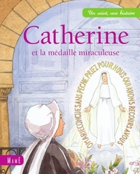 Charlotte Grossetête - Catherine et la médaille miraculeuse.