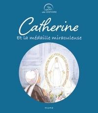 Charlotte Grossetête et Anne Gravier - Catherine et la médaille miraculeuse.