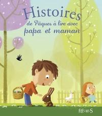 Charlotte Grossetête et Hervé Le Goff - Histoires de Pâques à lire avec papa et maman.