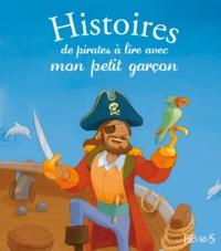 Charlotte Grossetête et Pascale Hédelin - Histoires de pirates à lire avec mon petit garçon.