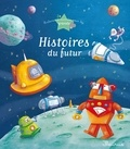 Charlotte Grossetête et Sophie de Mullenheim - Histoires du futur.