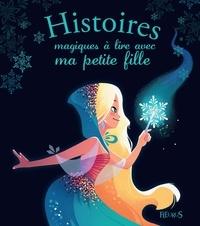 Charlotte Grossetête et Carine Hinder - Histoires magiques à lire avec ma petite fille.