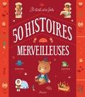 Charlotte Grossetête et Eric Puybaret - Il était une fois - 50 histoires merveilleuses.