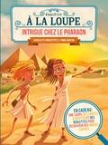 Charlotte Grossetête et Toma Danton - Intrigue chez le Pharaon - En cadeau : une loupe, des cartes à gratter et des réglettes pour découvrir des indices cachés.