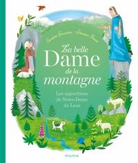 Charlotte Grossetête et Sébastien Braun - La belle Dame de la montagne - Les apparitions de Notre-Dame du Laus.