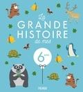 Charlotte Grossetête et Eric Puybaret - La grande histoire de mes 6 ans.