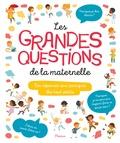 Charlotte Grossetête - Les grandes questions de la maternelle - Les réponses aux pourquoi des tout-petits.