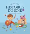 Charlotte Grossetête et Raphaële Glaux - Les plus belles histoires du soir pour les petits garçons.