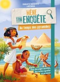 Charlotte Grossetête et  Artemisia - Mène ton enquête au temps des pyramides.