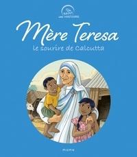 Charlotte Grossetête et Catherine Chion - Mère Teresa - Le sourire de Calcutta.